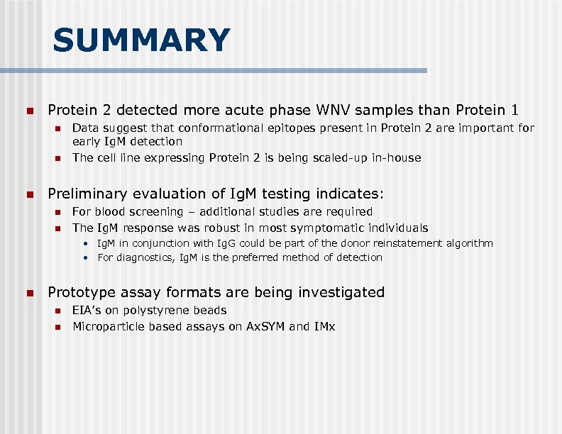 SUMMARY n Protein 2 detected more acute phase WNV samples than Protein 1 n