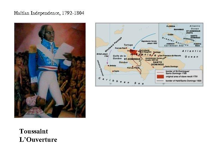 Haitian Independence, 1792 -1804 Toussaint L'Ouverture