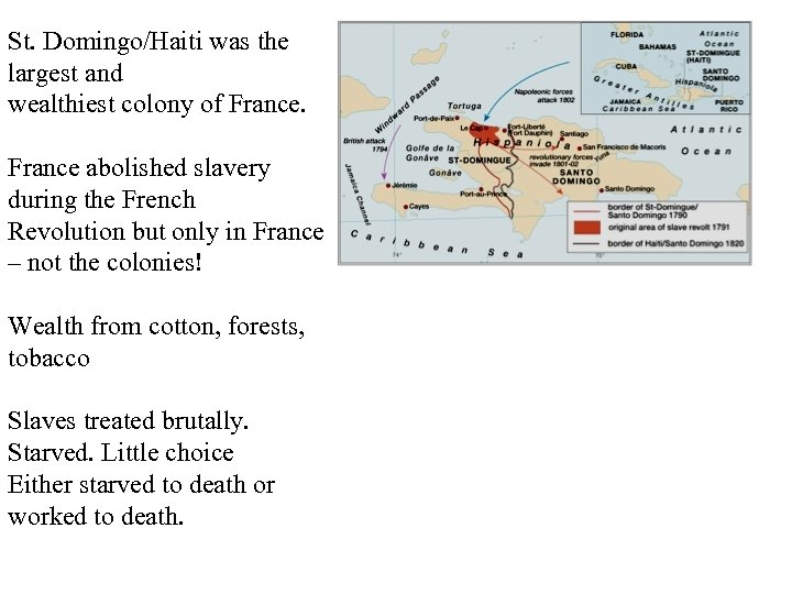St. Domingo/Haiti was the largest and wealthiest colony of France abolished slavery during the