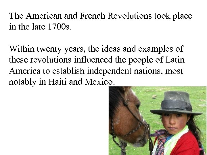 The American and French Revolutions took place in the late 1700 s. Within twenty