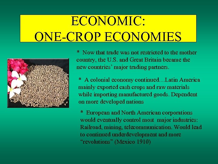 ECONOMIC: ONE-CROP ECONOMIES * Now that trade was not restricted to the mother country,