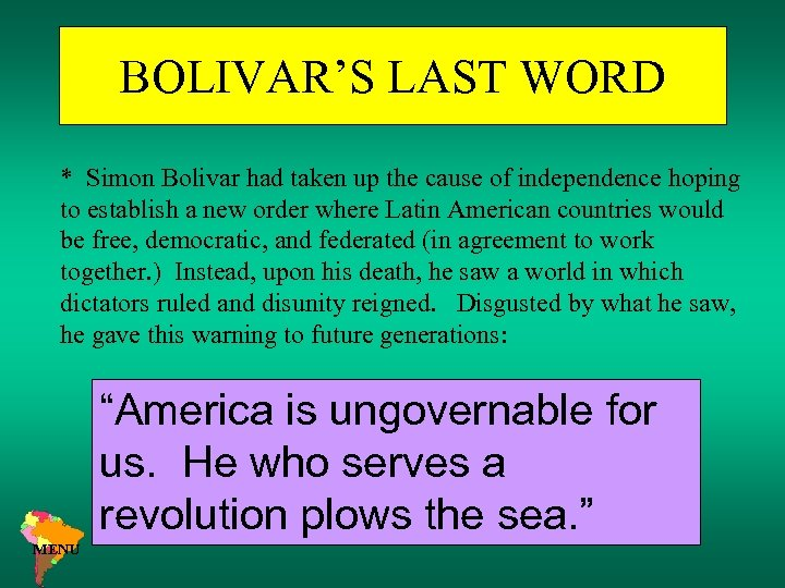 BOLIVAR'S LAST WORD * Simon Bolivar had taken up the cause of independence hoping