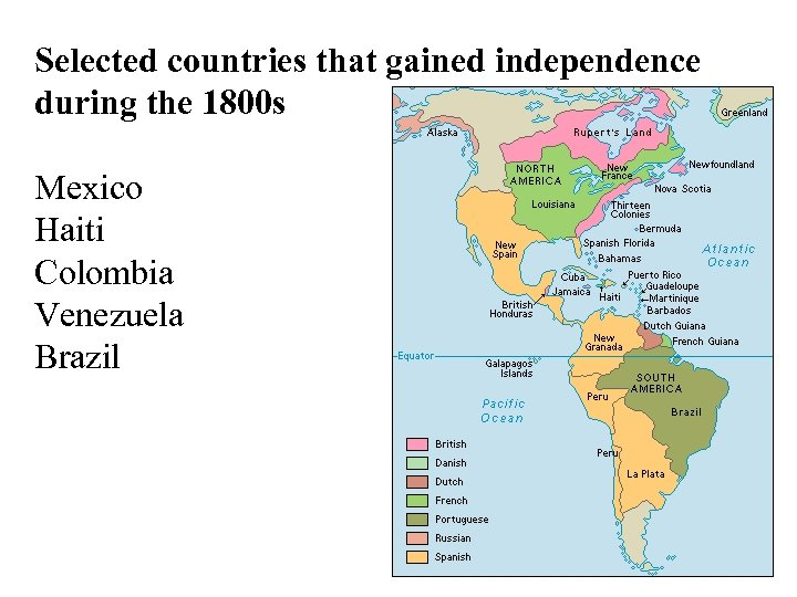 Selected countries that gained independence during the 1800 s Mexico Haiti Colombia Venezuela Brazil