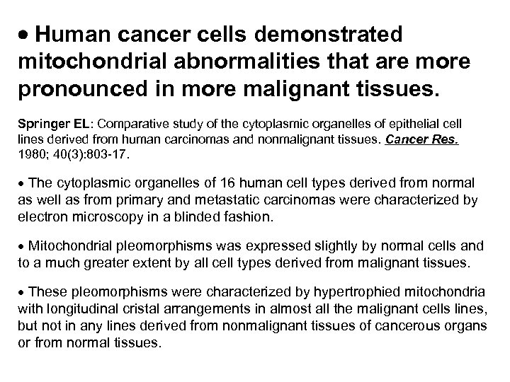 Human cancer cells demonstrated mitochondrial abnormalities that are more pronounced in more malignant