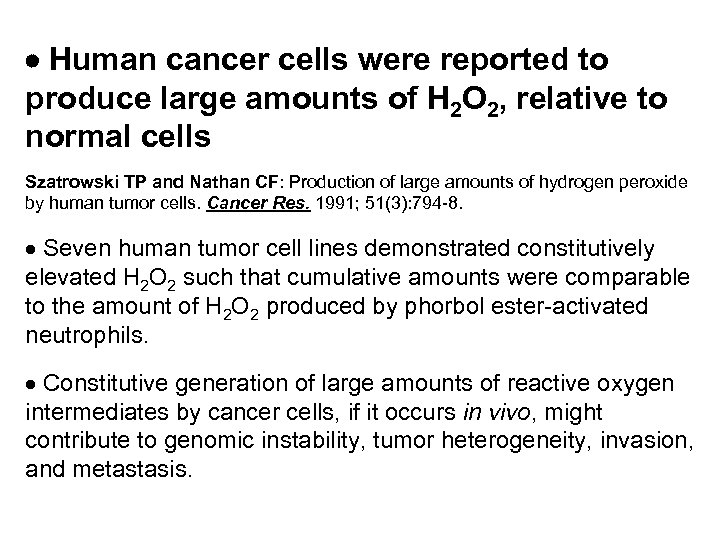 Human cancer cells were reported to produce large amounts of H 2 O