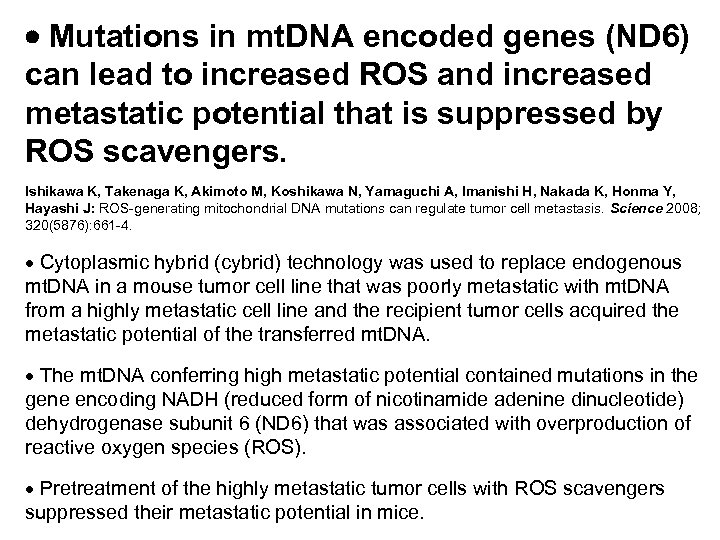 Mutations in mt. DNA encoded genes (ND 6) can lead to increased ROS