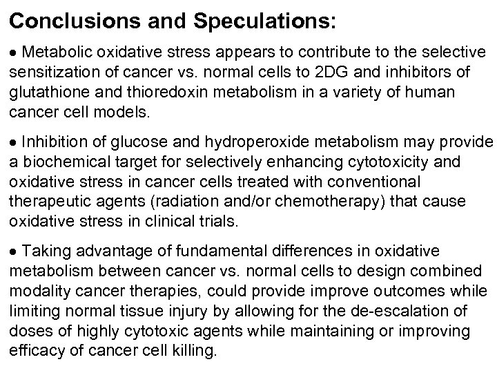 Conclusions and Speculations: Metabolic oxidative stress appears to contribute to the selective sensitization of