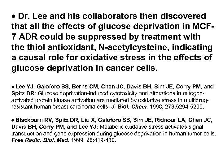 Dr. Lee and his collaborators then discovered that all the effects of glucose