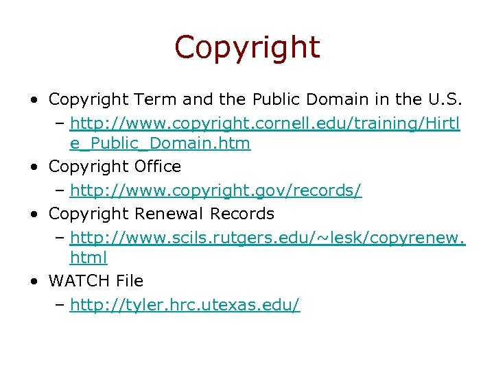 Copyright • Copyright Term and the Public Domain in the U. S. – http: