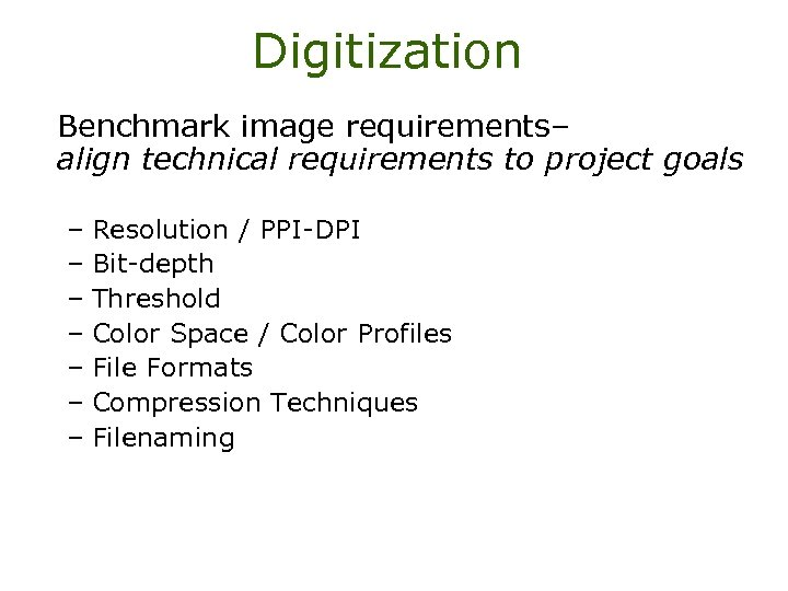 Digitization Benchmark image requirements– align technical requirements to project goals – Resolution / PPI-DPI