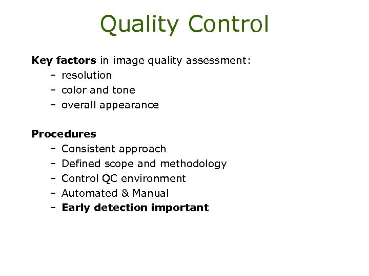 Quality Control Key factors in image quality assessment: – resolution – color and tone
