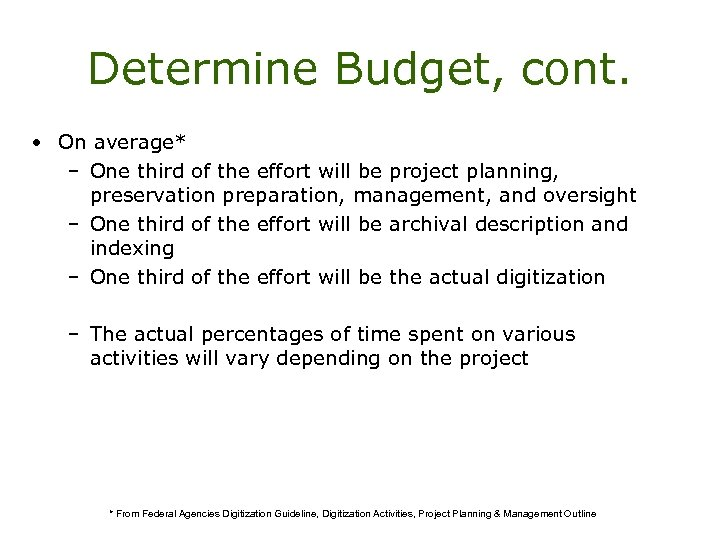 Determine Budget, cont. • On average* – One third of the effort will be