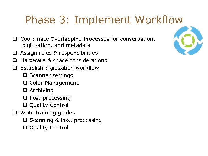 Phase 3: Implement Workflow q Coordinate Overlapping Processes for conservation, digitization, and metadata q