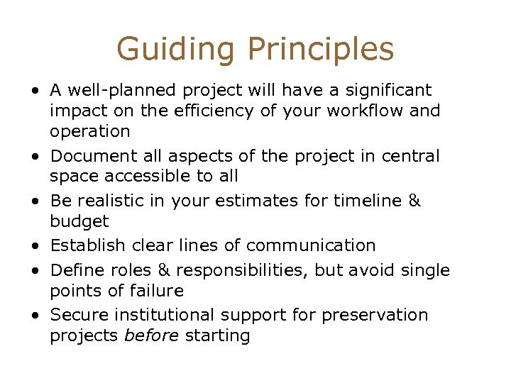 Guiding Principles • A well-planned project will have a significant impact on the efficiency