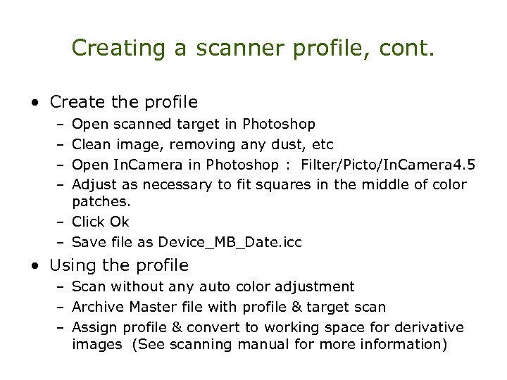 Creating a scanner profile, cont. • Create the profile – – Open scanned target