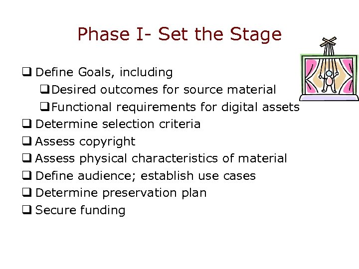 Phase I- Set the Stage q Define Goals, including q. Desired outcomes for source