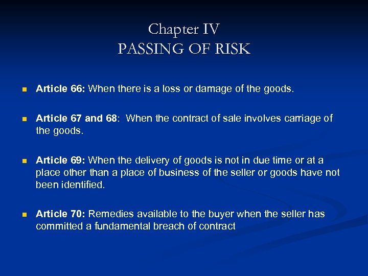 Chapter IV PASSING OF RISK n Article 66: When there is a loss or