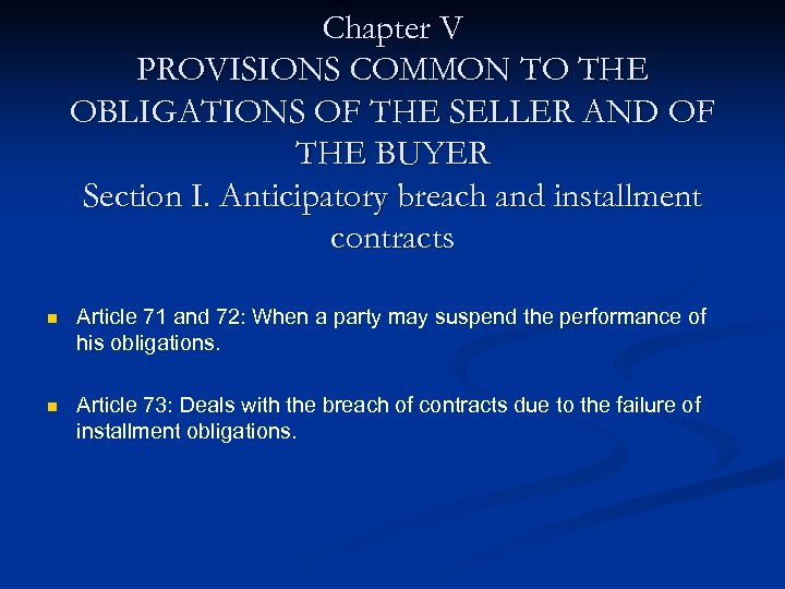 Chapter V PROVISIONS COMMON TO THE OBLIGATIONS OF THE SELLER AND OF THE BUYER