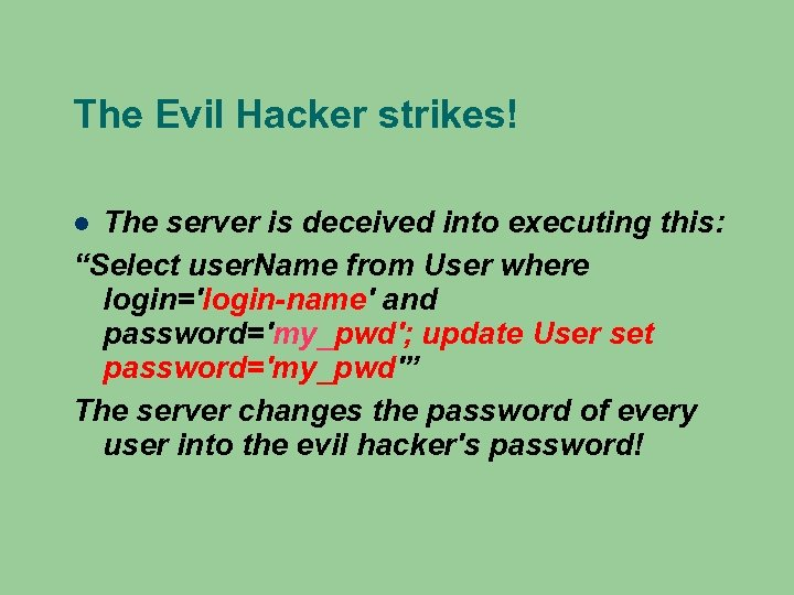 "The Evil Hacker strikes! The server is deceived into executing this: ""Select user. Name"