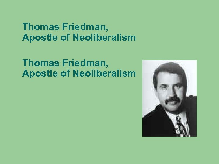 Thomas Friedman, Apostle of Neoliberalism