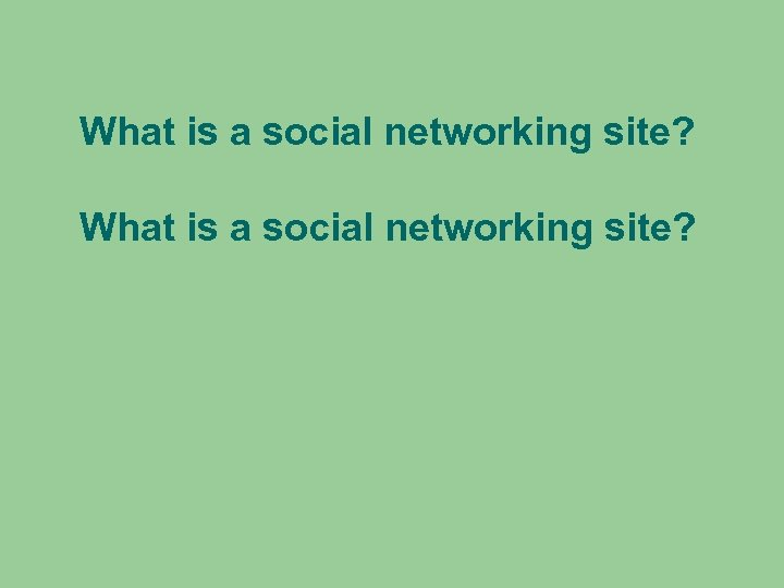 What is a social networking site?