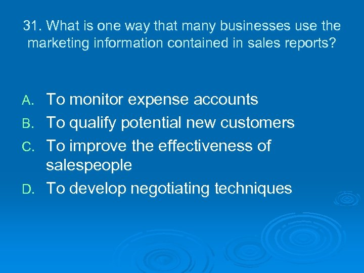 31. What is one way that many businesses use the marketing information contained in