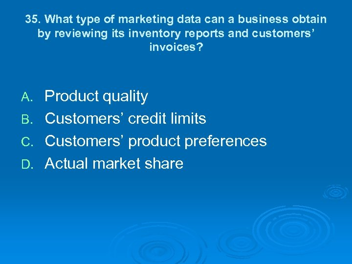 35. What type of marketing data can a business obtain by reviewing its inventory