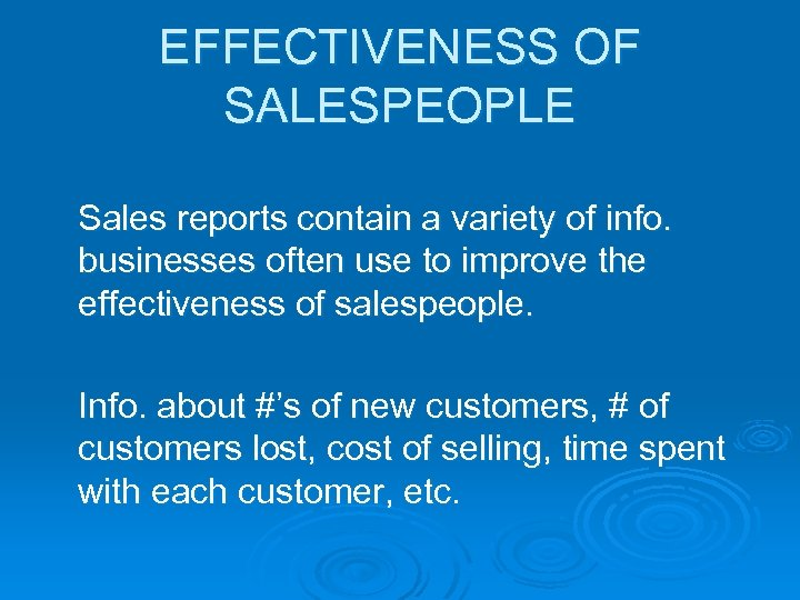 EFFECTIVENESS OF SALESPEOPLE Sales reports contain a variety of info. businesses often use to