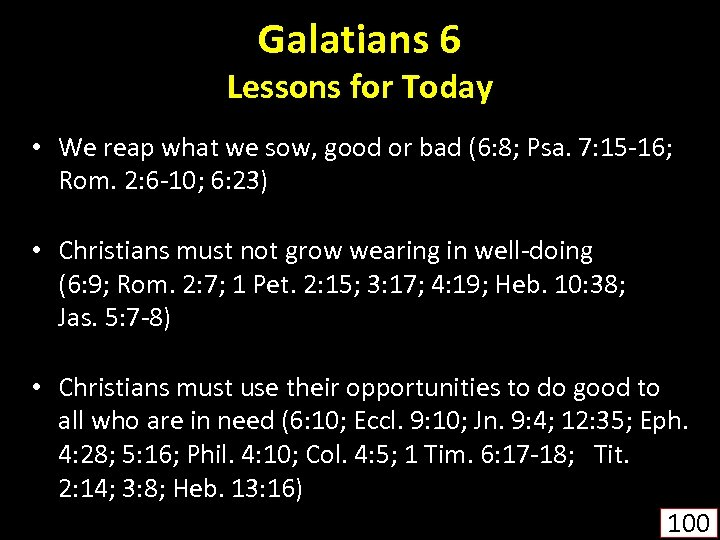 Galatians 6 Lessons for Today • We reap what we sow, good or bad