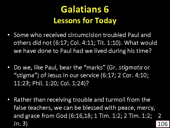 Galatians 6 Lessons for Today • Some who received circumcision troubled Paul and others