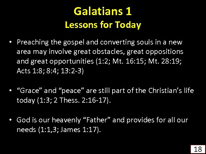 Galatians 1 Lessons for Today • Preaching the gospel and converting souls in a