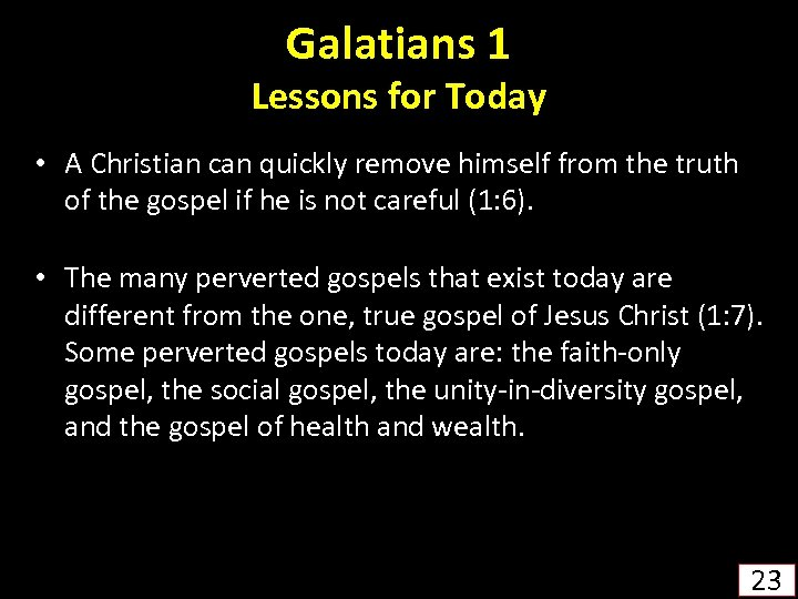 Galatians 1 Lessons for Today • A Christian can quickly remove himself from the