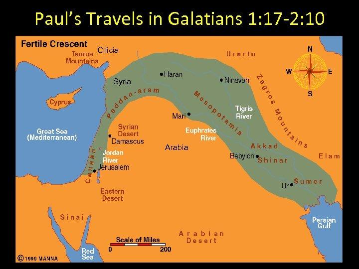 Paul's Travels in Galatians 1: 17 -2: 10 Cilicia Syria Arabia