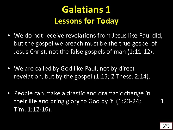 Galatians 1 Lessons for Today • We do not receive revelations from Jesus like