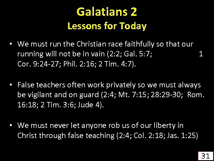 Galatians 2 Lessons for Today • We must run the Christian race faithfully so