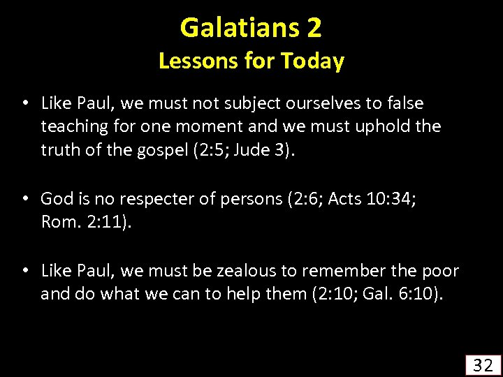 Galatians 2 Lessons for Today • Like Paul, we must not subject ourselves to