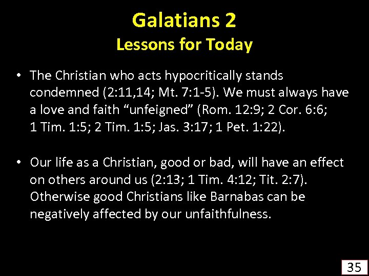 Galatians 2 Lessons for Today • The Christian who acts hypocritically stands condemned (2: