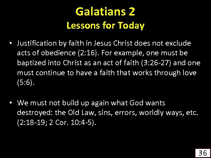 Galatians 2 Lessons for Today • Justification by faith in Jesus Christ does not