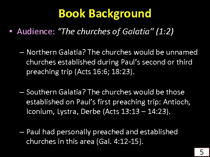 """Book Background • Audience: """"The churches of Galatia"""" (1: 2) – Northern Galatia? The"""