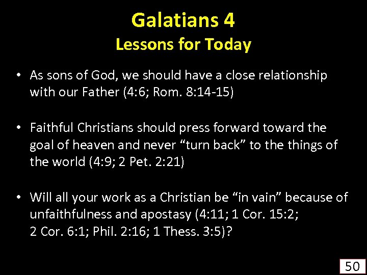 Galatians 4 Lessons for Today • As sons of God, we should have a