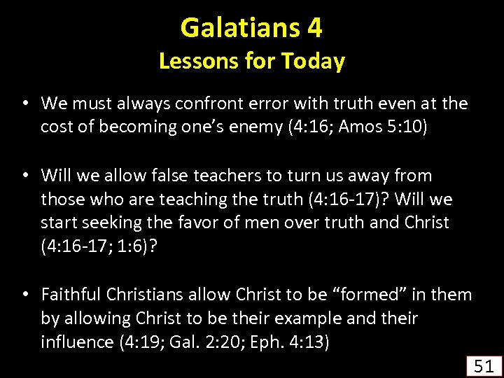 Galatians 4 Lessons for Today • We must always confront error with truth even