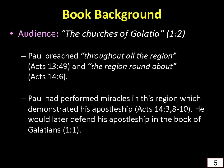 """Book Background • Audience: """"The churches of Galatia"""" (1: 2) – Paul preached """"throughout"""