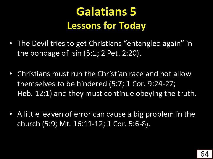 """Galatians 5 Lessons for Today • The Devil tries to get Christians """"entangled again"""""""