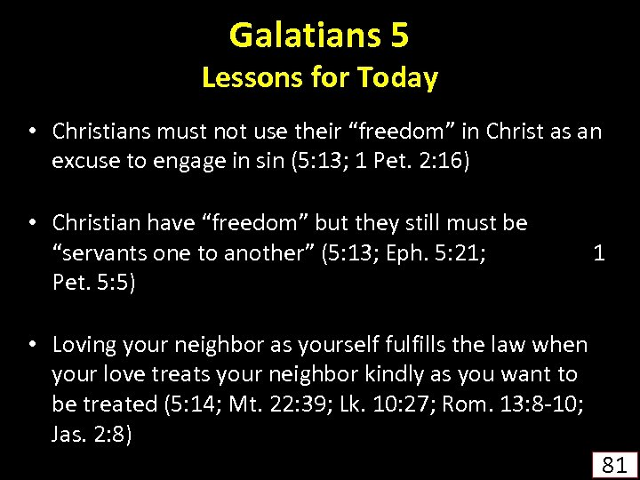 """Galatians 5 Lessons for Today • Christians must not use their """"freedom"""" in Christ"""