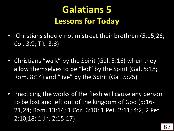 Galatians 5 Lessons for Today • Christians should not mistreat their brethren (5: 15,