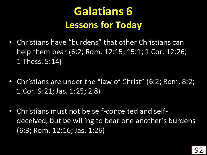 """Galatians 6 Lessons for Today • Christians have """"burdens"""" that other Christians can help"""