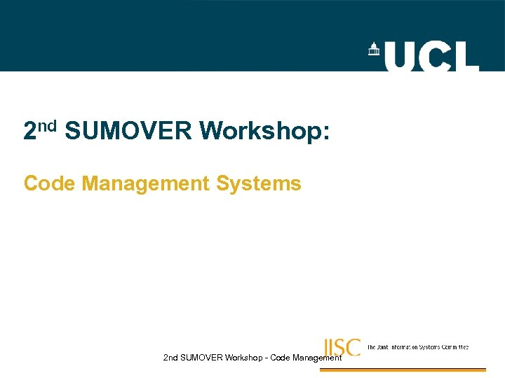 2 nd SUMOVER Workshop: Code Management Systems 2 nd SUMOVER Workshop - Code Management