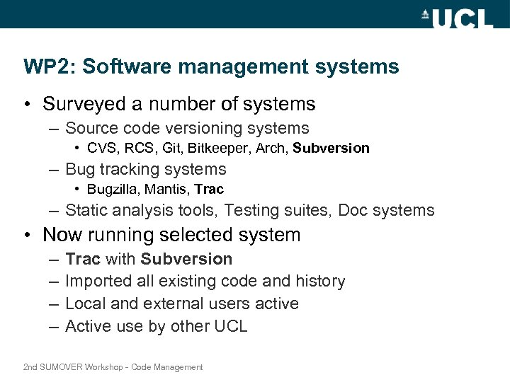 WP 2: Software management systems • Surveyed a number of systems – Source code