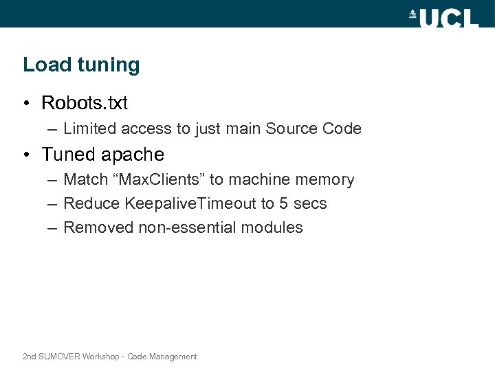 Load tuning • Robots. txt – Limited access to just main Source Code •