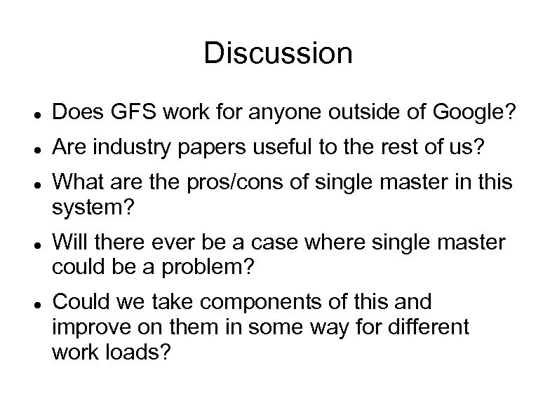 Discussion Does GFS work for anyone outside of Google? Are industry papers useful to